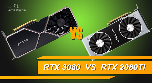 Placa de vídeo GeForce RTX 3080 ou GeForce RTX 2080 TI: Qual vale mais a pena?